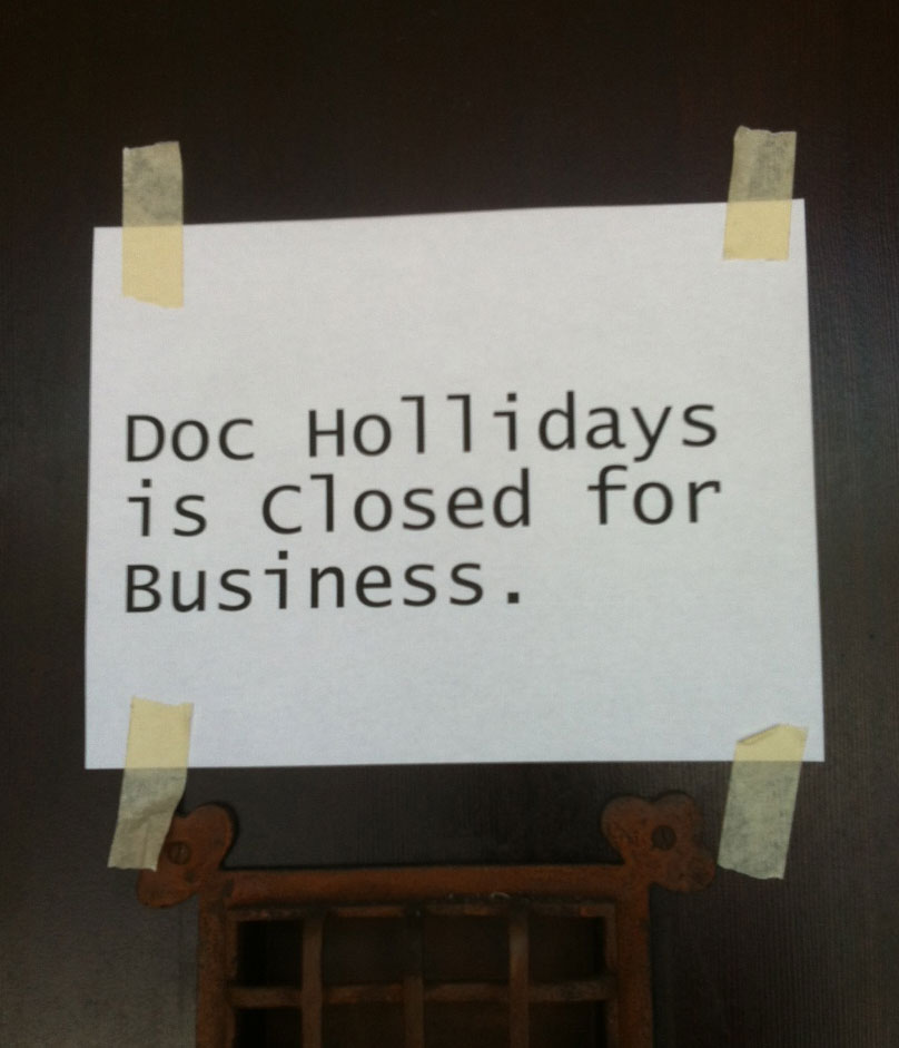 Doc Holliday's closes
