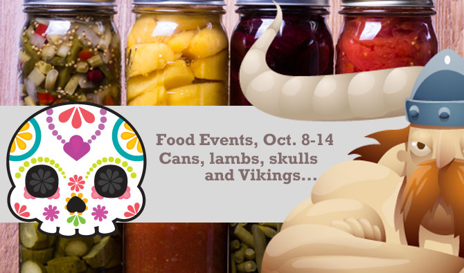 Food Events Oct 8-14: Cans, Lambs, skulls and Vikings