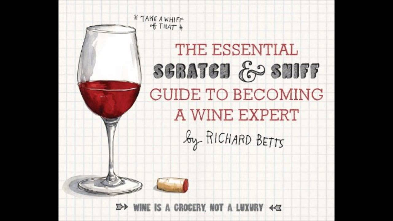 The Essential Scratch and Sniff Guide to Becoming a Wine Expert ...