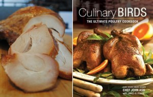 Chef John Ash has written Culinary Birds, The Ultimate Poultry Cookbook